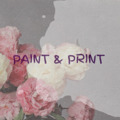 PAINT AND PRINT