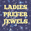 LADIES PREFER JEWELS