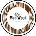 Mad Wood