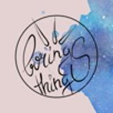 Boring Things
